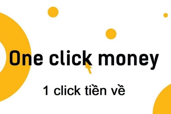oneclickmoney la gi